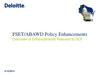 FSET/ABAWD Policy Enhancements Overview of Enhancements Relevant to DCF