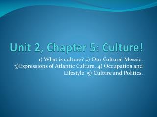 Unit 2, Chapter 5: Culture!