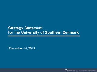 Strategy  Statement  for the  University  of Southern Denmark