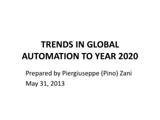 TRENDS IN GLOBAL AUTOMATION TO YEAR 2020