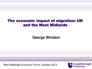 The economic impact of migration: UK and the West Midlands