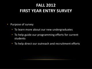 Fall 2012 First year entry survey