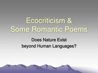 Ecocriticism &  Some Romantic Poems