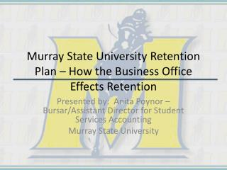 Murray State University Retention Plan – How the Business Office Effects Retention