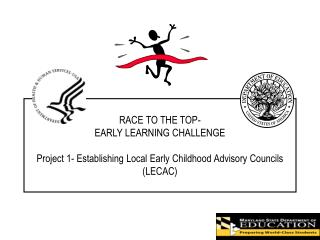 RACE TO THE TOP- EARLY LEARNING CHALLENGE  Project 1- Establishing Local Early Childhood  Advisory  Councils (LECAC)