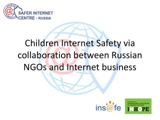Children Internet Safety via collaboration between Russian NGOs and Internet business