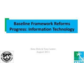 Baseline Framework Reforms Progress : Information  Technology