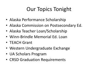 Our Topics  T onight