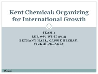 Kent Chemical: Organizing for International Growth