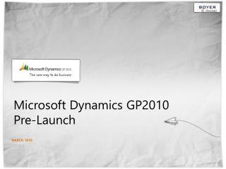 Microsoft Dynamics GP2010  Pre-Launch