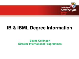 IB & IBML Degree Information