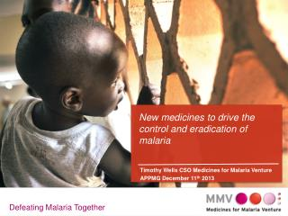 New medicines to drive the control and eradication of malaria