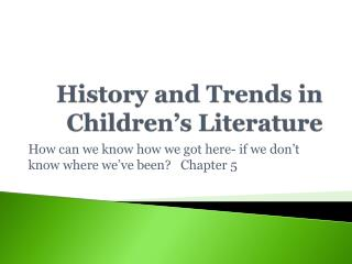 History and Trends in Children's Literature