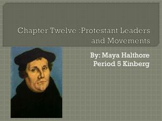 Chapter Twelve :Protestant Leaders and Movements