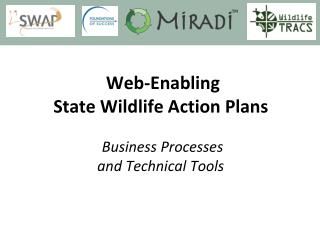Web-Enabling State Wildlife Action Plans Business Processes and Technical Tools