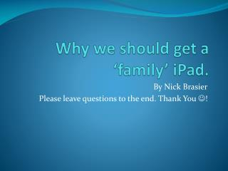 Why we should get a 'family' iPad.