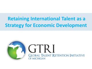 Retaining International Talent as  a Strategy for Economic Development