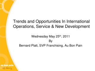 Trends and Opportunities In International Operations, Service & New Development
