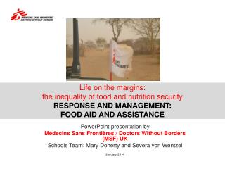 Life on the margins:  the inequality of food and nutrition security RESPONSE AND MANAGEMENT: FOOD AID AND ASSISTANCE