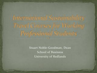International Sustainability Travel Courses for Working Professional Students