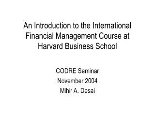 An Introduction to the International Financial Management Course at Harvard Business School