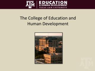 The College of Education and  Human Development