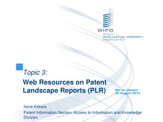 Topic 3: Web Resources on Patent Landscape Reports (PLR)