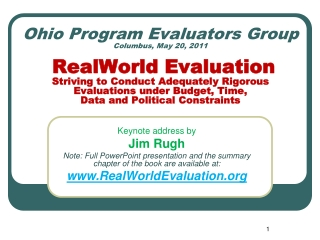 RealWorld Evaluation Designing Evaluations under Budget, Time, Data and Political Constraints  By Jim Rugh  based o