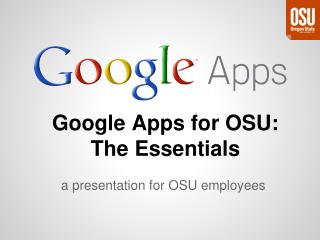 Google Apps for OSU: The Essentials