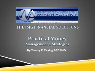 Practical Money                             Management  &  Strategies