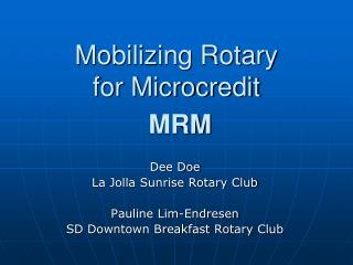 Mobilizing Rotary  for Microcredit  MRM