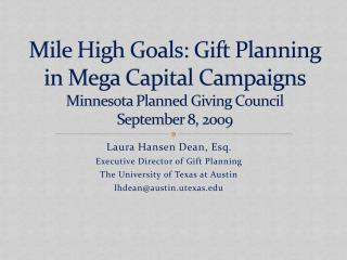 Mile  High Goals: Gift Planning in Mega Capital  Campaigns Minnesota Planned Giving Council September 8, 2009