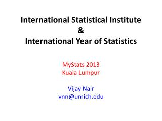 International Statistical Institute & International  Year of Statistics