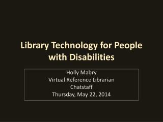Library Technology for People with Disabilities