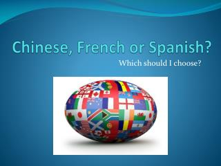 Chinese, French or Spanish?
