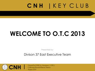 WELCOME TO O.T.C 2013