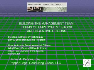 BUILDING THE MANAGEMENT TEAM: TERMS OF EMPLOYMENT, STOCK AND INCENTIVE OPTIONS