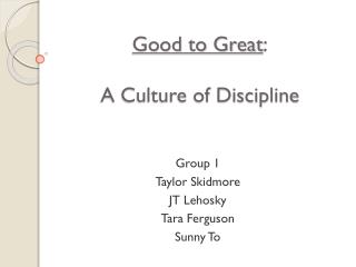 Good to Great : A Culture of Discipline