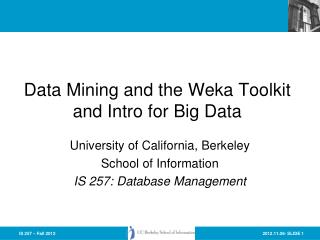 Data Mining and the  Weka Toolkit and Intro for Big Data