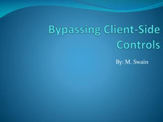 Bypassing Client-Side Controls