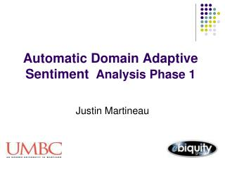 Automatic Domain Adaptive Sentiment   Analysis Phase 1