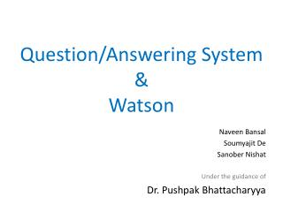 Question/Answering System & Watson