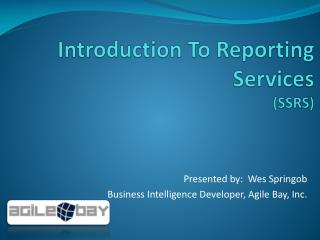 Introduction To Reporting Services (SSRS)