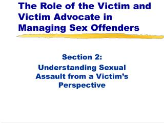 The Role of the Victim and Victim Advocate in Managing Sex Offenders