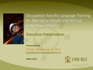 Occupation Specific Language Training for Aboriginal People and Mining in Northern Ontario
