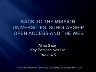 Back to the mission: Universities, scholarship, open access and the web