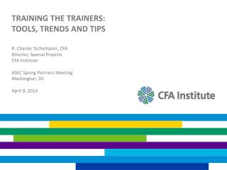 Training the Trainers:  Tools ,  Trends  and  Tips