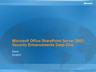 Microsoft Office SharePoint Server 2007:  Security Enhancements Deep Dive
