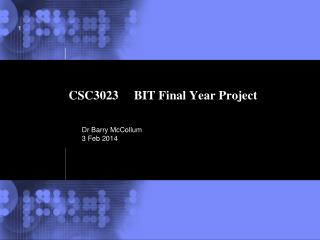 CSC3023     BIT Final Year Project