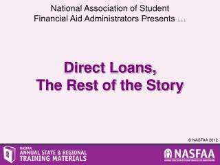 Direct Loans,  The Rest of the Story